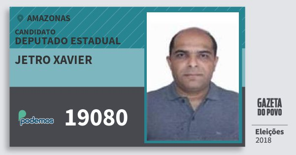 Santinho Jetro Xavier 19080 (PODE) Deputado Estadual | Amazonas | Eleições 2018