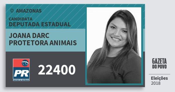 Santinho Joana Darc Protetora Animais 22400 (PR) Deputada Estadual | Amazonas | Eleições 2018