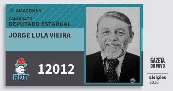 Santinho Jorge Lula Vieira 12012 (PDT) Deputado Estadual | Amazonas | Eleições 2018