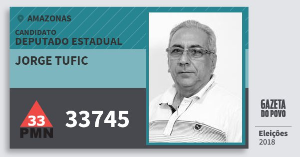 Santinho Jorge Tufic 33745 (PMN) Deputado Estadual | Amazonas | Eleições 2018