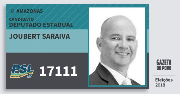Santinho Joubert Saraiva 17111 (PSL) Deputado Estadual | Amazonas | Eleições 2018