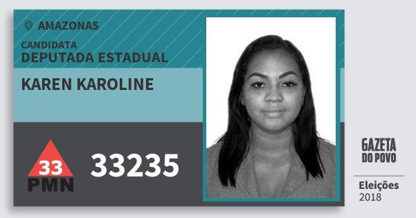 Santinho Karen Karoline 33235 (PMN) Deputada Estadual | Amazonas | Eleições 2018