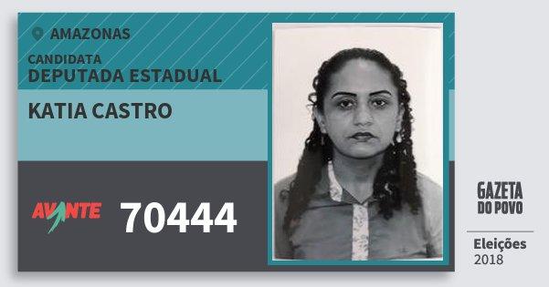 Santinho Katia Castro 70444 (AVANTE) Deputada Estadual | Amazonas | Eleições 2018