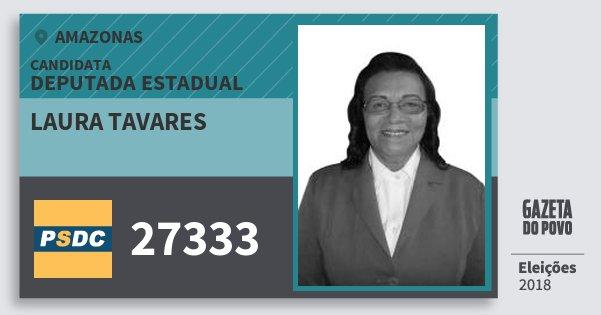 Santinho Laura Tavares 27333 (DC) Deputada Estadual | Amazonas | Eleições 2018