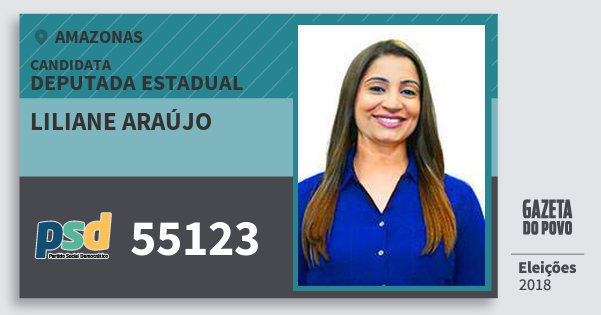 Santinho Liliane Araújo 55123 (PSD) Deputada Estadual | Amazonas | Eleições 2018