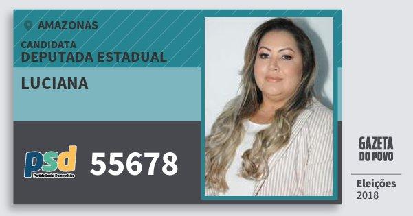 Santinho Luciana 55678 (PSD) Deputada Estadual | Amazonas | Eleições 2018