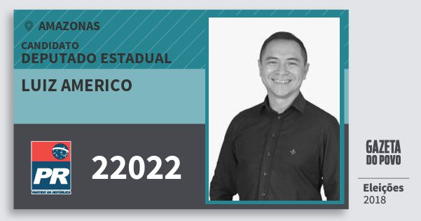 Santinho Luiz Americo 22022 (PR) Deputado Estadual | Amazonas | Eleições 2018