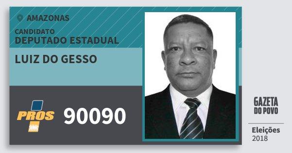 Santinho Luiz do Gesso 90090 (PROS) Deputado Estadual | Amazonas | Eleições 2018