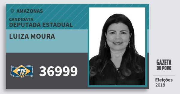 Santinho Luiza Moura 36999 (PTC) Deputada Estadual | Amazonas | Eleições 2018