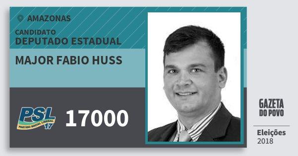 Santinho Major Fabio Huss 17000 (PSL) Deputado Estadual | Amazonas | Eleições 2018