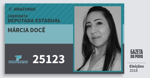 Santinho Márcia Docê 25123 (DEM) Deputada Estadual | Amazonas | Eleições 2018