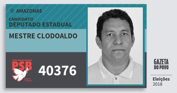 Santinho Mestre Clodoaldo 40376 (PSB) Deputado Estadual | Amazonas | Eleições 2018