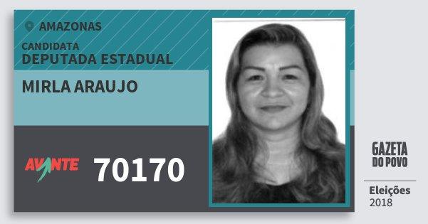 Santinho Mirla Araujo 70170 (AVANTE) Deputada Estadual | Amazonas | Eleições 2018