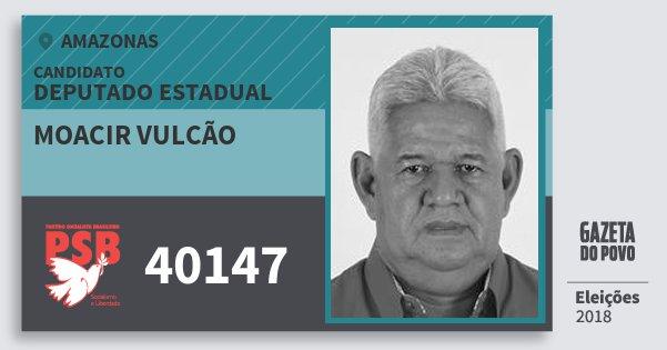 Santinho Moacir Vulcão 40147 (PSB) Deputado Estadual | Amazonas | Eleições 2018