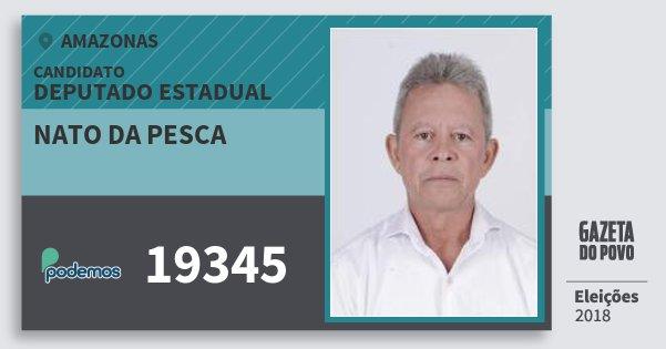 Santinho Nato da Pesca 19345 (PODE) Deputado Estadual | Amazonas | Eleições 2018