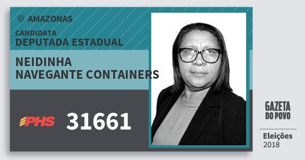 Santinho Neidinha Navegante Containers 31661 (PHS) Deputada Estadual | Amazonas | Eleições 2018