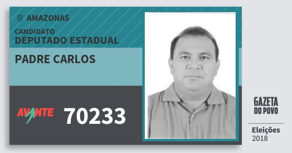 Santinho Padre Carlos 70233 (AVANTE) Deputado Estadual | Amazonas | Eleições 2018