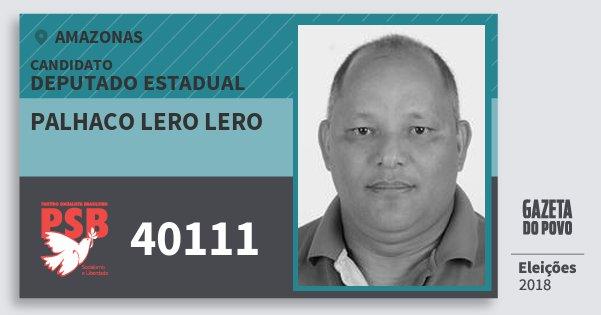 Santinho Palhaco Lero Lero 40111 (PSB) Deputado Estadual | Amazonas | Eleições 2018