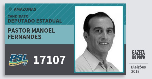 Santinho Pastor Manoel Fernandes 17107 (PSL) Deputado Estadual | Amazonas | Eleições 2018