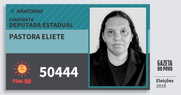 Santinho Pastora Eliete 50444 (PSOL) Deputada Estadual | Amazonas | Eleições 2018
