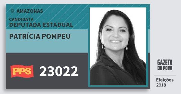 Santinho Patrícia Pompeu 23022 (PPS) Deputada Estadual | Amazonas | Eleições 2018