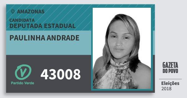 Santinho Paulinha Andrade 43008 (PV) Deputada Estadual | Amazonas | Eleições 2018