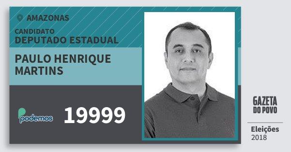 Santinho Paulo Henrique Martins 19999 (PODE) Deputado Estadual | Amazonas | Eleições 2018