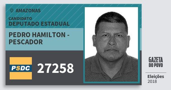 Santinho Pedro Hamilton - Pescador 27258 (DC) Deputado Estadual | Amazonas | Eleições 2018