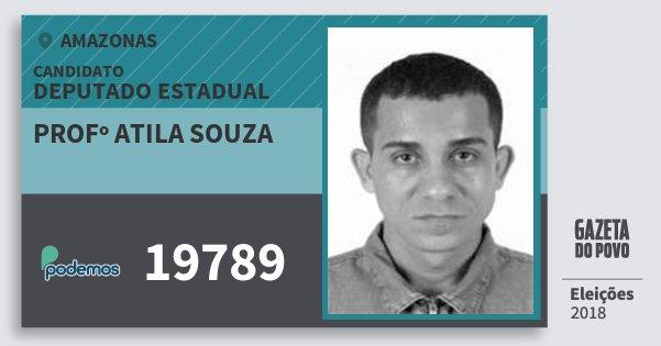 Santinho Profº Atila Souza 19789 (PODE) Deputado Estadual | Amazonas | Eleições 2018