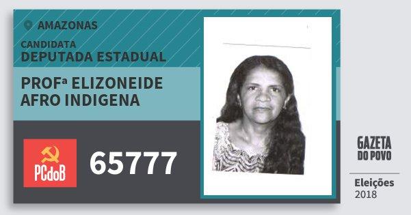 Santinho Profª Elizoneide Afro Indigena 65777 (PC do B) Deputada Estadual | Amazonas | Eleições 2018