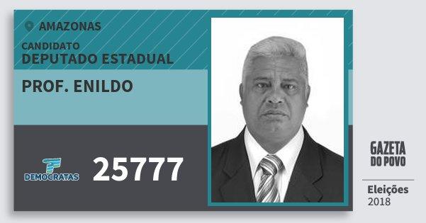 Santinho Prof. Enildo 25777 (DEM) Deputado Estadual | Amazonas | Eleições 2018