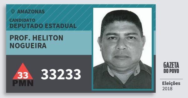 Santinho Prof. Heliton Nogueira 33233 (PMN) Deputado Estadual | Amazonas | Eleições 2018