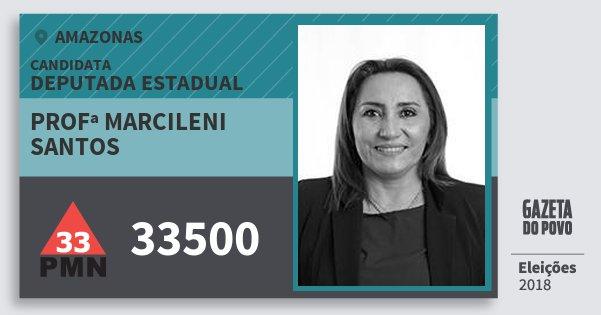 Santinho Profª Marcileni Santos 33500 (PMN) Deputada Estadual | Amazonas | Eleições 2018