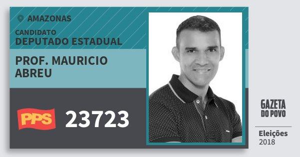 Santinho Prof. Mauricio Abreu 23723 (PPS) Deputado Estadual | Amazonas | Eleições 2018