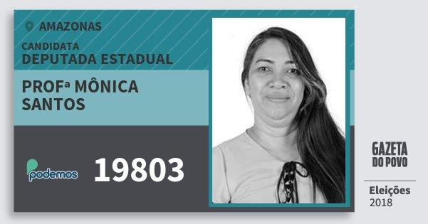 Santinho Profª Mônica Santos 19803 (PODE) Deputada Estadual | Amazonas | Eleições 2018