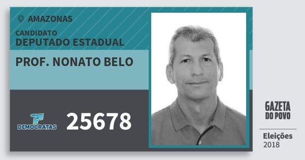 Santinho Prof. Nonato Belo 25678 (DEM) Deputado Estadual | Amazonas | Eleições 2018