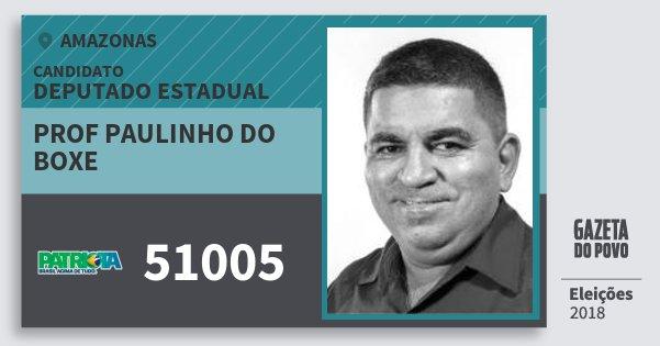 Santinho Prof Paulinho do Boxe 51005 (PATRI) Deputado Estadual | Amazonas | Eleições 2018