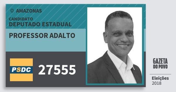 Santinho Professor Adalto 27555 (DC) Deputado Estadual | Amazonas | Eleições 2018