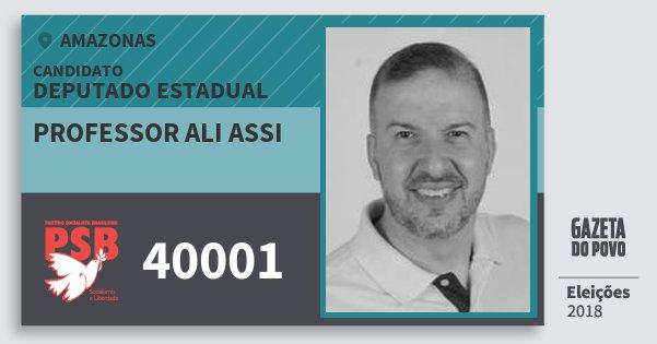Santinho Professor Ali Assi 40001 (PSB) Deputado Estadual | Amazonas | Eleições 2018
