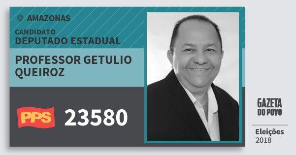 Santinho Professor Getulio Queiroz 23580 (PPS) Deputado Estadual | Amazonas | Eleições 2018