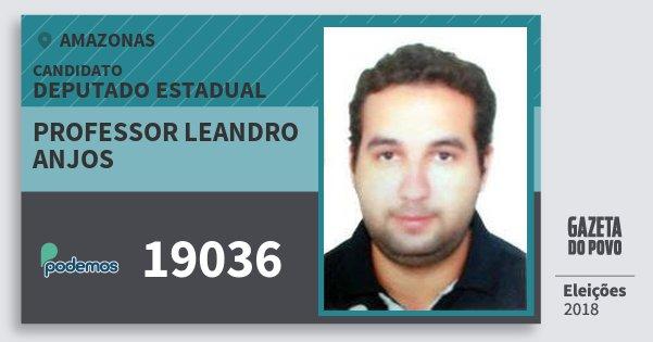 Santinho Professor Leandro Anjos 19036 (PODE) Deputado Estadual   Amazonas   Eleições 2018