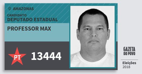 Santinho Professor Max 13444 (PT) Deputado Estadual | Amazonas | Eleições 2018