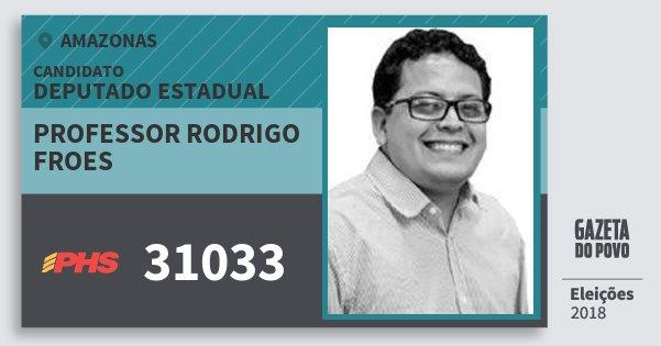 Santinho Professor Rodrigo Froes 31033 (PHS) Deputado Estadual | Amazonas | Eleições 2018