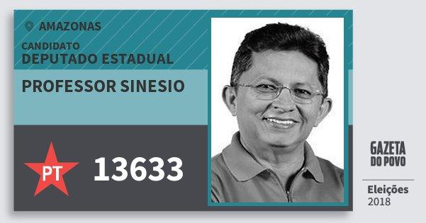 Santinho Professor Sinesio 13633 (PT) Deputado Estadual | Amazonas | Eleições 2018