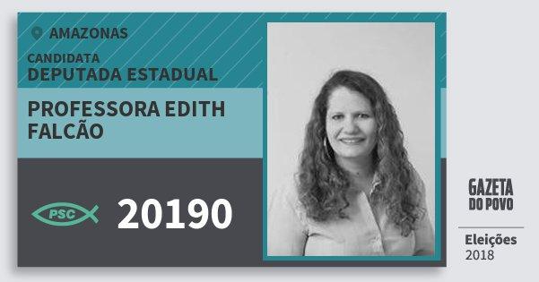 Santinho Professora Edith Falcão 20190 (PSC) Deputada Estadual | Amazonas | Eleições 2018
