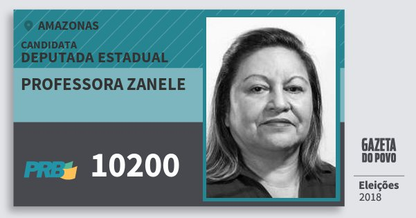 Santinho Professora Zanele 10200 (PRB) Deputada Estadual | Amazonas | Eleições 2018