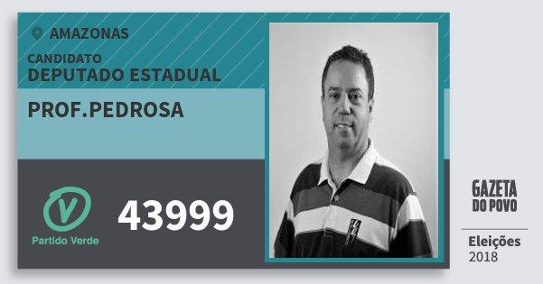 Santinho Prof.pedrosa 43999 (PV) Deputado Estadual | Amazonas | Eleições 2018