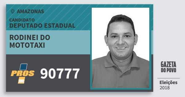 Santinho Rodinei do Mototaxi 90777 (PROS) Deputado Estadual | Amazonas | Eleições 2018