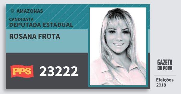 Santinho Rosana Frota 23222 (PPS) Deputada Estadual | Amazonas | Eleições 2018