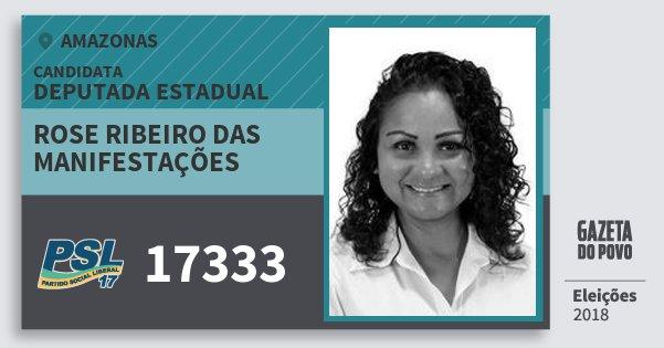 Santinho Rose Ribeiro das Manifestações 17333 (PSL) Deputada Estadual | Amazonas | Eleições 2018